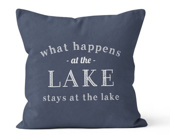 What Happens At The Lake Pillow Cover, Lake Quote Pillow cover, Lake Quote Decor, Lake Decor, Lake house gift, lake house pillow cover