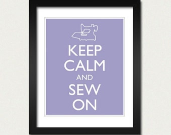 Keep Calm and Carry On - Keep Calm and Sew On - Sewing Machine Poster - Multiple COLORS - 8x10 Art Print