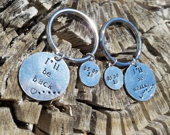 I'll be back, I'll be waiting Keychain - Custom Keychain - His and Hers - Hand Stamped - Matching Keychains - Gifts for Him - Gifts for Her