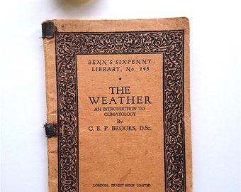 The Weather, Climatology Book, Small Vintage Book 1928 - Tiny Vintage Book, The Weather: An Introduction to Climatology, C E P Brooks