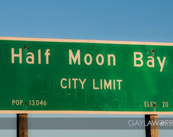 Half Moon Bay City Limits - Fine Art Print - 8x10 11x16, Landscape Photograph