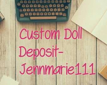 Deposit for Custom Doll