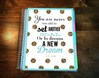 You're never too old Laminated Planner Cover for Erin Condren Life Planner, Plum Paper Planner or Happy Planner