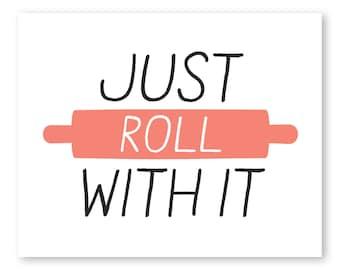 Just Roll With It, Rolling Pin, Illustration - Kitchen Quote - Kitchen Chalkboard - Kitchen Art - Kitchen Fork - Chalkboard Art
