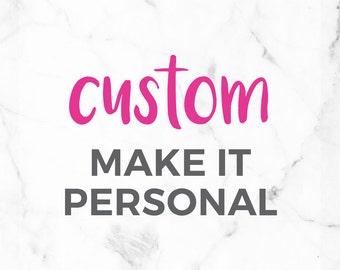 Custom Personalization - Add Names or Personalization!