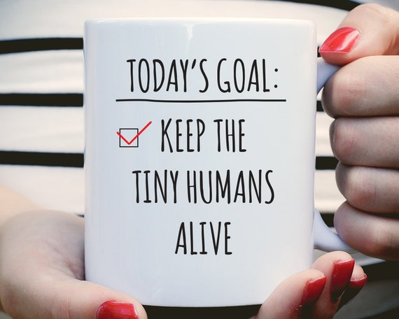 Teacher Coffee Mug, Keep The Tiny Humans Alive Mug, Teacher Goals Mug, Funny Teacher Mug, Teacher Gift, Day Care Gift, Personalized Mug