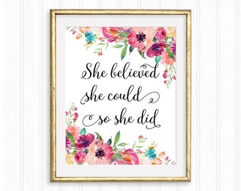 She believed she could so she did, Wall art, Motivational Art, Inspirational Printable Quote, Floral Art, Home Decor, Nursery Poster