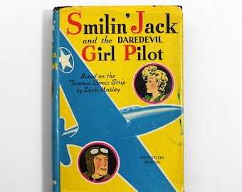 Smilin' Jack and the Daredevil Girl Pilot Zack Mosley Hardcover with Dustjacket 1942