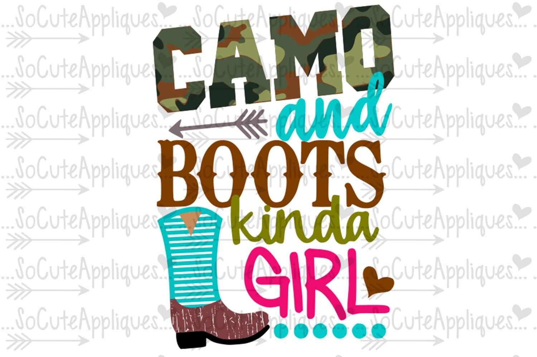 Camo Amp Boots Kinda Girl Svg Deer Hunting Svg Country Svg