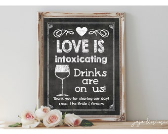 INSTANT 'Love is Intoxicating' Drinks are on us Sign Printable Sign Chalkboard Wedding Open Bar Printable Party Size Options