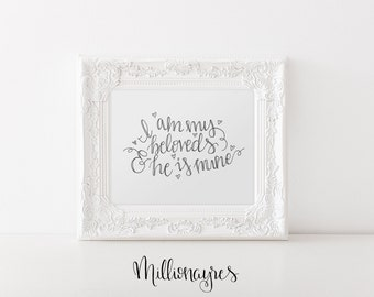 INSTANT DOWNLOAD  Printable Quote, Art Decor I am my beloveds and he is mine MillionAyres