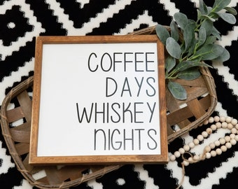 Coffee days whiskey nights sign, coffee sign, coffee decor, wood coffee sign, farmhouse style sign, modern minimalist decor, 12x12
