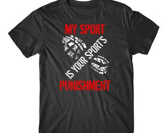 My Sport Is Your Sport's Punishment Funny Running T-Shirt