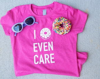 Kids Donut Graphic Tee - I Donut Even Care - Funny Kid's Shirt - Donut Shirt - Sassy Girls Shirts - Breakfast Shirt - Donut Party Shirt