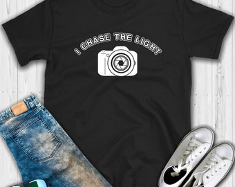 I Chase The Light T shirt - Photographer shirt - Photographer gift - Camera shirt - Photography shirt - Photographer - Photographer t shirt