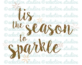 Christmas svg, Tis The Season To Sparkle, holiday saying, Christmas saying, in a script font SVG file for silhouette or cricut
