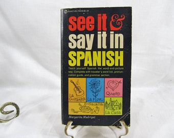 See it and Say it in Spanish : Teach Yourself Spanish the Word in Picture Way, Madrigal, Margarita Signet 1961 Book Learning Spanish