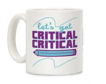 Let's Get Critical, Critical