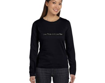 Live True Live You Women's Long Sleeve Bling Shirt