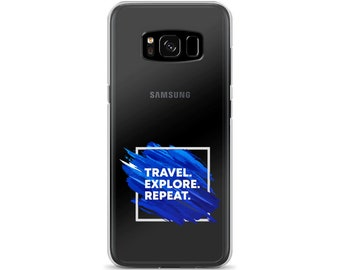 Travel. Explore. Repeat. Samsung Galaxy Phone Case