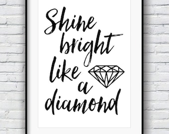 Shine Bright Like a Diamond, Bedroom wall art, Living Room Decor, Inspirational print, Quote poster, Motivational print, Typography print