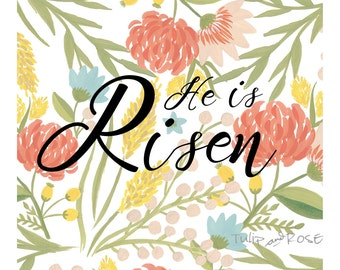 Digital Download - He is Risen, easter, spring, floral, printable