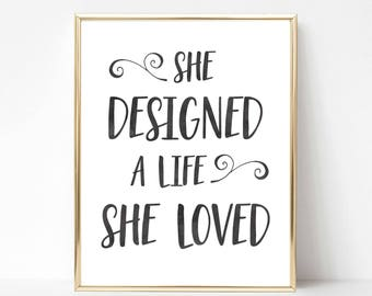 She Designed a Life She Loved Quote | Motivational Quote | Inspirational Quote | Wall Art | Office Decor | Boss Babe Quote