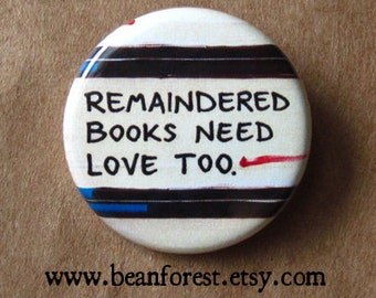 remaindered books need love too - pinback button badge