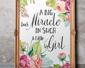 Girls Nursery Wall Decor Quote Art Print Such A Big Miracle Watercolor Floral Printable Nursery Inspirational quote Baby shower gift