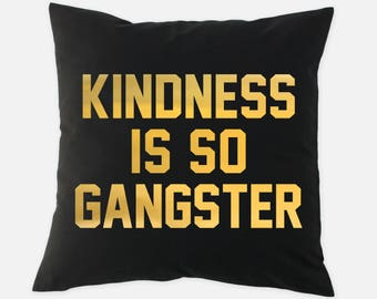 Kindness Is So Gangster. Valentine's Gift. Gold Foil Pillow. Pillow Covers & Insert 16x16. Throw Pillows With Words. Housewarming Home Decor