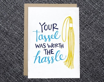 PRINTABLE Graduation Card - Your Tassel was Worth the Hassle - DIY Instant Download Card