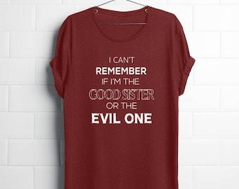 good sister  big sister shirts  sister shirts  big sister  gifts for sister  funny sister shirts  funny sister gifts  Good Evil Sister
