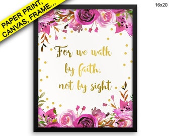For We Walk By Faith Not By Sight Printed Poster For We Walk By Faith Not By Sight Framed For We Walk By Faith Not By Sight Canvas For We