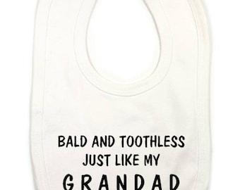 Bald And Toothless Just Like My Grandad Baby Bib, Funny Baby Easy Fasten Bib