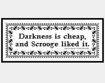 A Christmas Carol - Darkness is Cheap, and Scrooge liked it. Original Cross Stitch PDF Pattern Instant Download