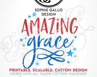 Amazing Grace July 4th Quote SVG DXF PNG digital download file Silhouette Cricut vector clipart graphic Vinyl Cutting Machine ScreenPrint