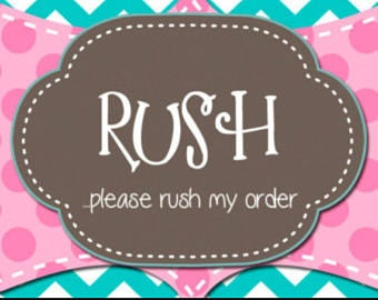 Rush My  Order; 1-2 day processing time before shipping out.