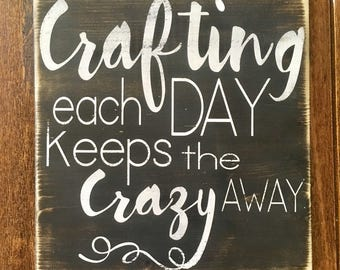 Crafting each day keeps the crazy away, rustic wood sign, handpainted wooden sign, wooden sign, wood sign, crafter sign, funny sign, rustic