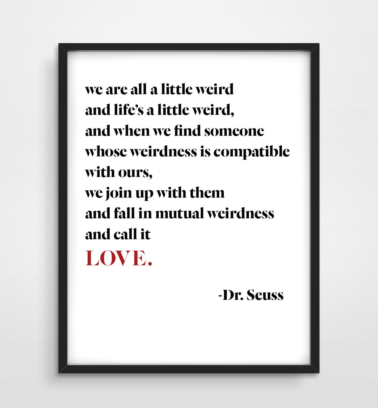 Dr Seuss Weird Love Quote Poster Were All A Little Weird Quote Instant Download Compatible
