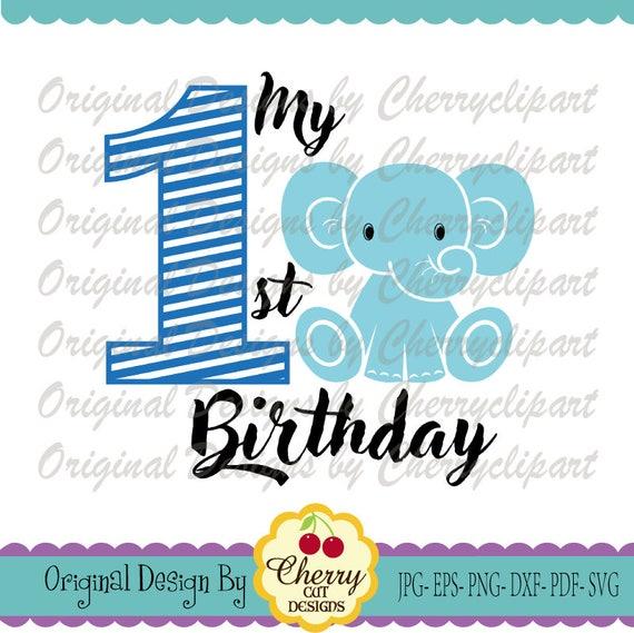 My 1st Birthday Baby Boy Elephant SVG DXF Birthday Number 1