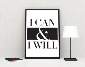 I Can & I Will, Wall Art, A2, A3, A4, 8x10, Instant Download, Printable, DIY, Digital Download, Decor, Modern