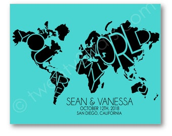 You Are My World Map Poster, Customizable with Bride and Groom Names, Wedding Date and Location or Child's Name and Birth Stats