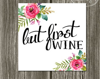 But First Wine Art Print 8 x 8 - Floral Kitchen Art - Home Decor Hawaiin Poster Rustic Floral Art