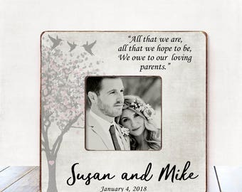 Parents of Bride Gift Personalized Picture Frame All That We Are or Hope to Be We Wedding Thank you for Parents Gift for Parents of groom