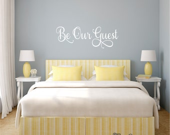 Be Our Guest Wall Decal, Guest Bedroom Wall Decal, Welcoming Be Our Guest  Vinyl