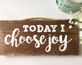 Today I Choose Joy Wood Sign, hand-painted, encouraging, gifts for her, home decor, joy