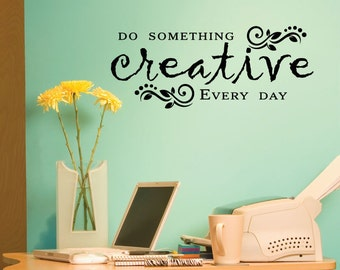 Wall Quote Decal Do Something Creative Everyday Inspirational Craft Room Office Creativity Inspirational Maker GirlBoss Vinyl Decal