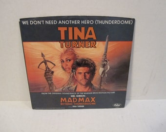 Tina Turner We Dont Need Another Hero (Thunderdome) 45 Record LP B/W We Dont Need Another Hero (Thunderdome) Instrumental
