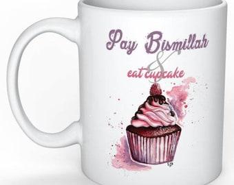 """Say bismillah and eat a cupcake"" MUG"