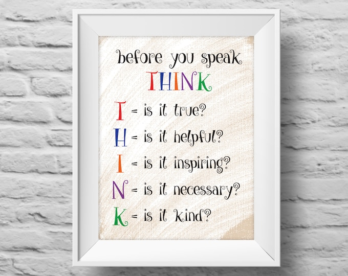 Before you speak THINK - UNFRAMED Typographic poster, inspirational print, self esteem, anti-bully, wall decor, quote art. (R&R0114)
